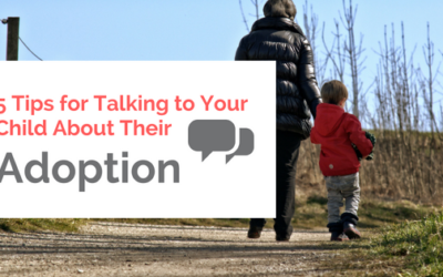5 Tips for Talking to Your Child About Their Adoption